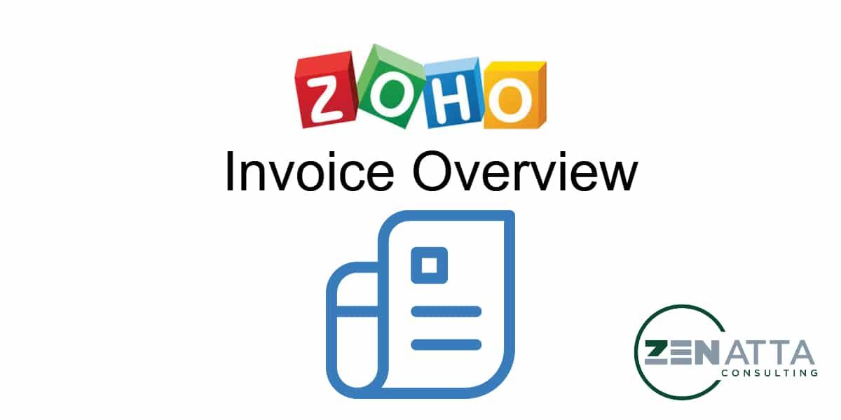 Zoho Invoice Overview Zenatta Consulting